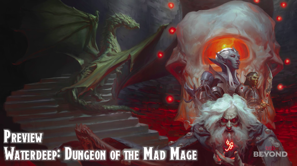 Preview Waterdeep Dungeon of the Mad Mage