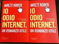 Logo Vinci gratis una delle copie del romanzo ''Io odio Internet'' di Jarrett Kobek