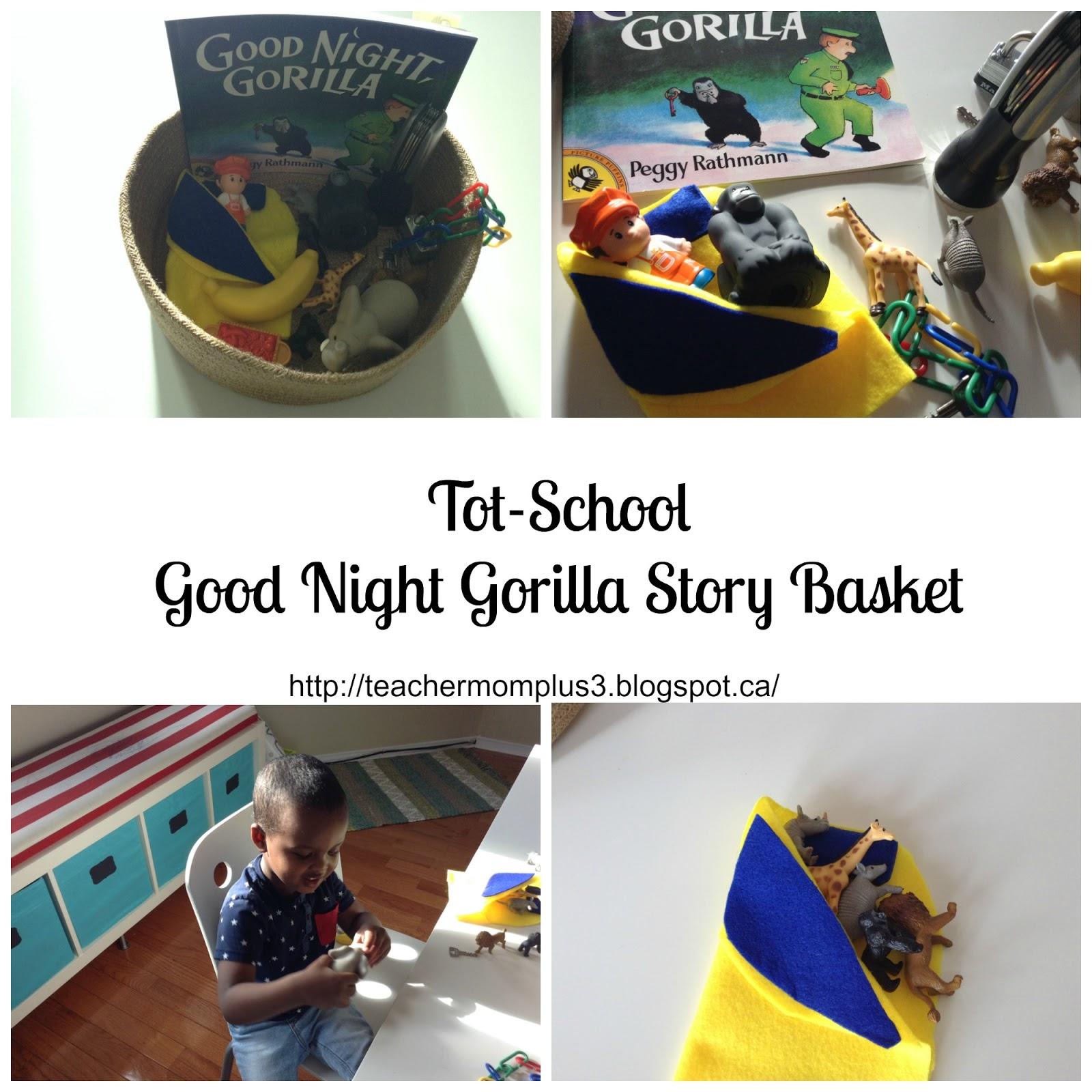 Teachermomplus3 Tot School Good Night Gorilla Story Basket