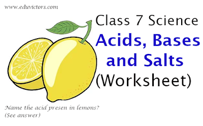 CBSE Class 7 - Science - Acids, Bases and Salts (Worksheet) (#eduvictors)(#cbseClass7Science)
