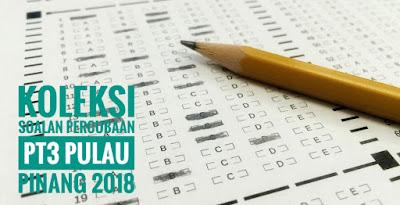 Koleksi Soalan Percubaan PT3 Pulau Pinang 2018