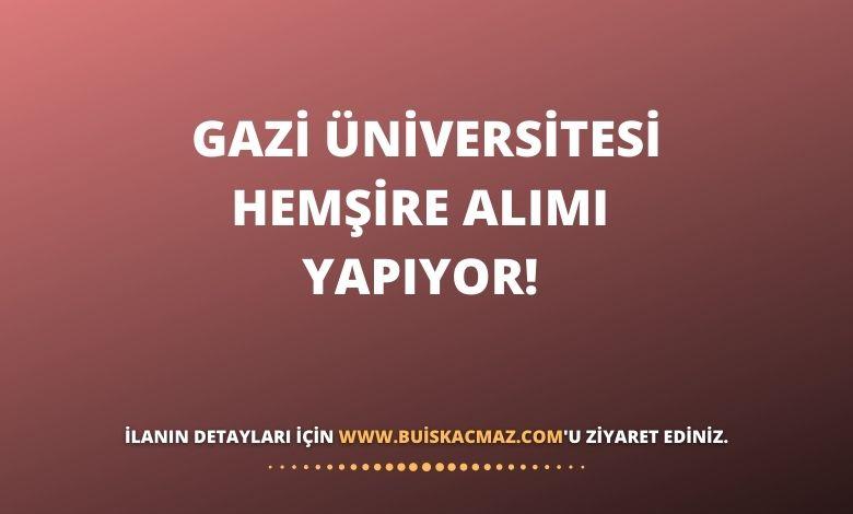 Gazi Üniversitesi Hemşire Alımı Yapıyor!