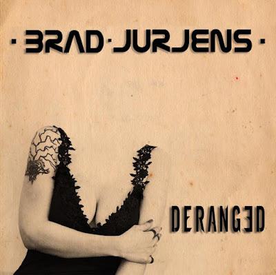 """Brad Jurjens - """"Deranged"""" (feat. Jeff Scott Soto)"""