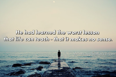 He had learned the worst lesson that life can teach
