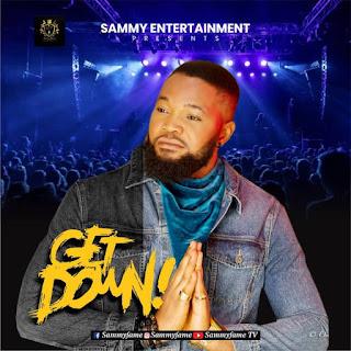 [Music] Sammy Fame – Get Down