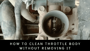 How To Clean Throttle Body Without Removing It - 2021
