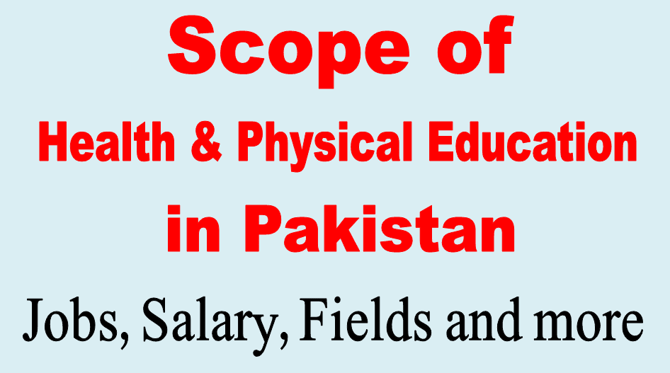 MSc or BS health and physical education degree scope in Pakistan