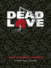 https://www.goodreads.com/book/show/8884694-dead-love?ac=1&from_search=true