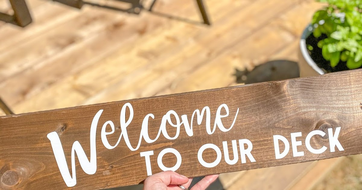Welcome To Our Deck Wooden Welcome Sign Tutorial To Fro