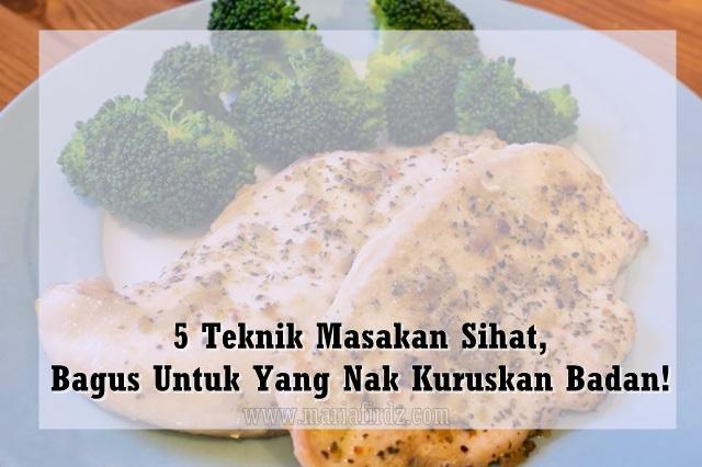 5 Teknik Masakan Sihat, Bagus Untuk Yang Nak Kuruskan Badan!