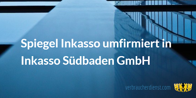 Titel: Spiegel Inkasso umfirmiert in Inkasso Südbaden GmbH