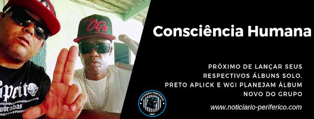 Próximo de lançar seus respectivos álbuns solo, Preto Aplick e WGI planejam álbum novo do Consciência Humana