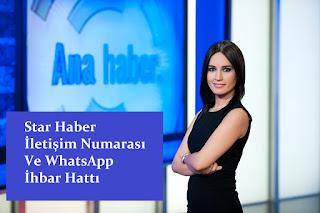 Star Haber İletişim Numarası Ve WhatsApp İhbar Hattı