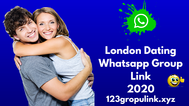 Join 700+ london dating whatsapp group link