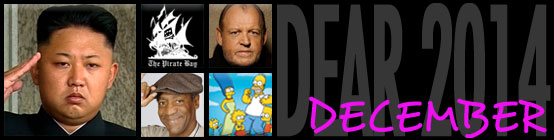 Dear 2014, December: North Korea vs. The Interview; The Pirate Bay gets shut down; Joe Cocker dies; Bill Cosby allegedly rapes people; The Simpsons turn 25.