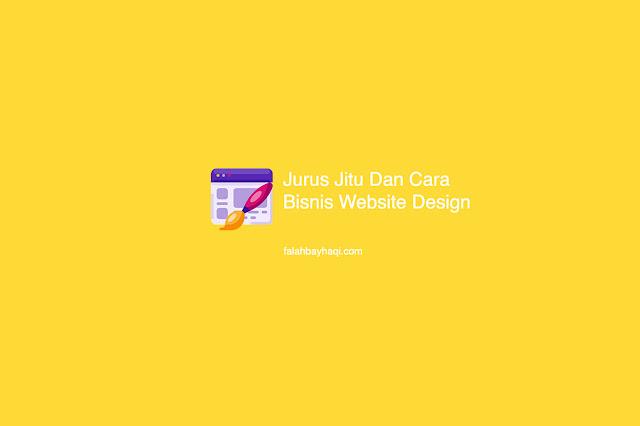 Jurus Jitu Dan Cara Bisnis Website Design