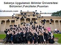 Sakarya Uygulamalı Bilimler Üniversitesi Bölümleri,Fakülteler,Puanları