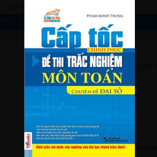 Cấp Tốc Chinh Phục Đề Thi Trắc Nghiệm Môn Toán - Chuyên Đề Đại Số ebook PDF EPUB AWZ3 PRC MOBI