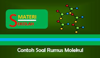 Contoh Soal Rumus Molekul Beserta Pembahasannya