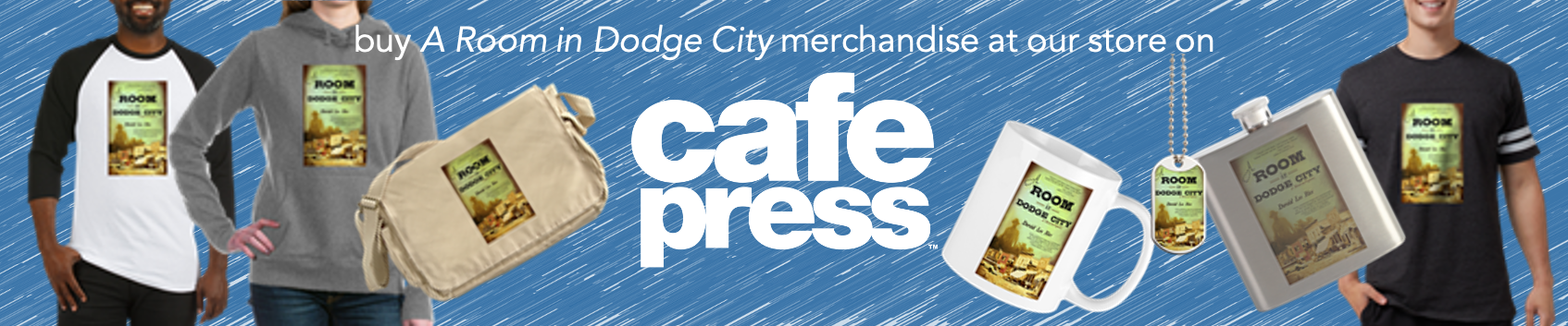 Buy A Room in Dodge City merchandise at Cafe Press