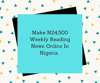 make money reading news in nigeria