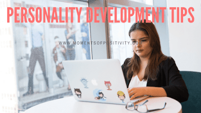 Personality Development Tips  moments of positivity