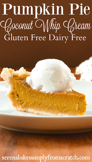 Pumpkin Pie with Coconut Whip Cream is Gluten and Dairy Free! A perfect dessert for your Thanksgiving and Christmas holiday celebrations! So good no one will know! serenabakessimplyfromscratch.com