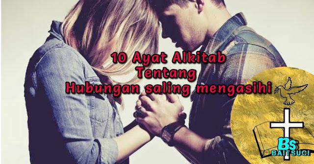 10 Ayat Alkitab tentang hubungan saling mengasihi