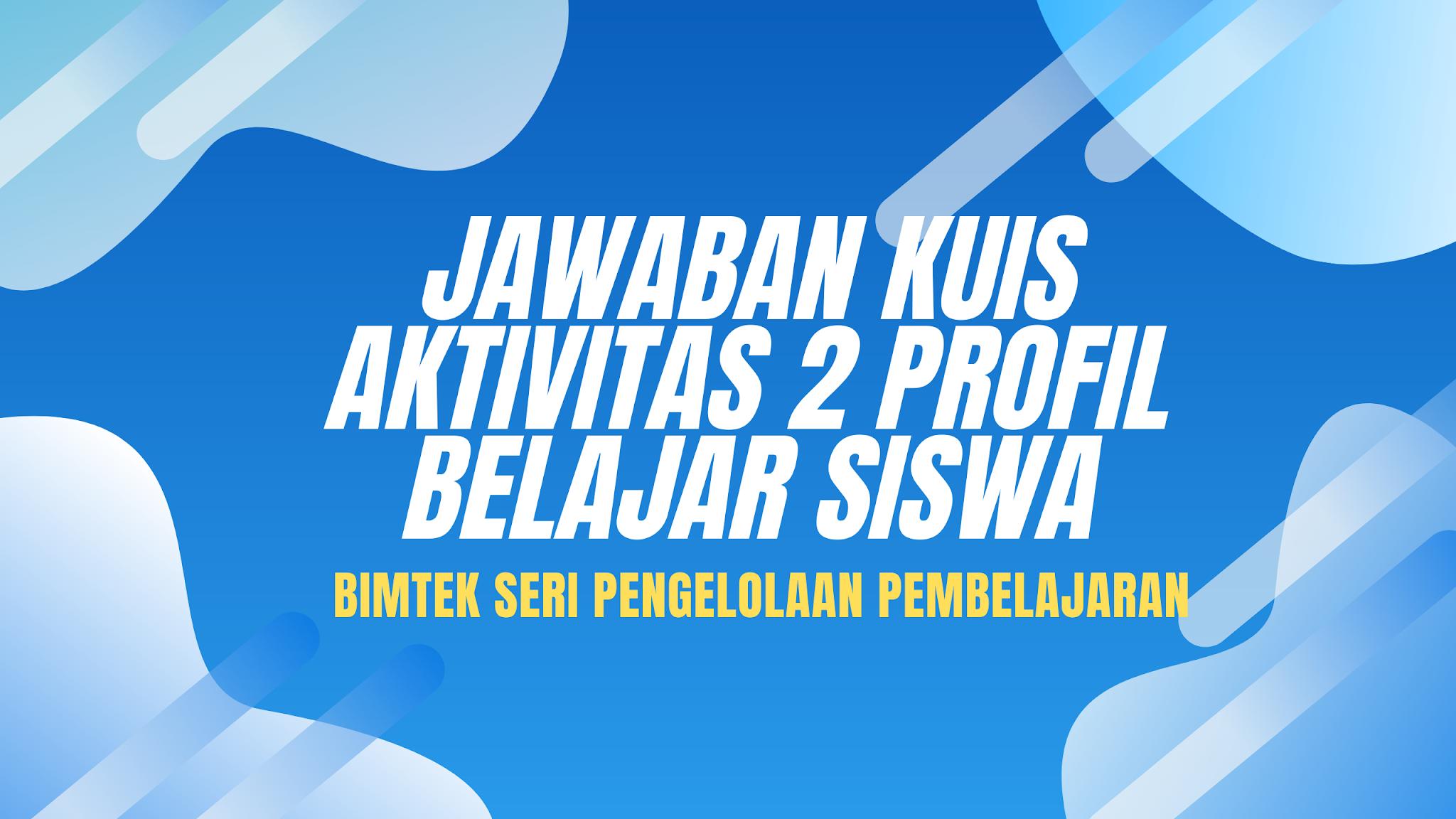 gambar Jawaban Kuis Aktivitas 2 Profil belajar Siswa
