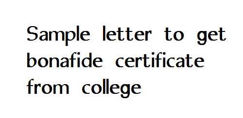 Sample letter to get bonafide certificate from college letter sample bonafide certificate request letter so that you can have a clear idea of writing a requisition letter being submitted to your college principal yelopaper Image collections