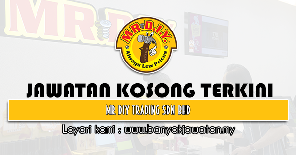 Jawatan Kosong 2021 di Mr DIY Trading Sdn Bhd