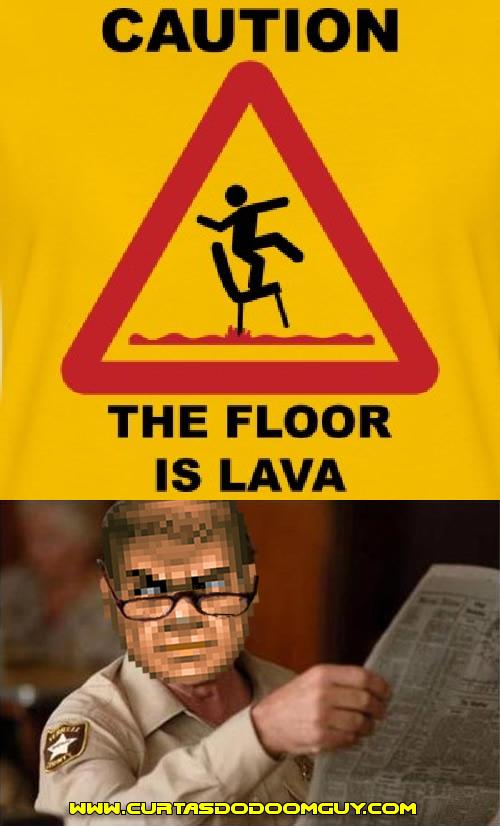 O chão é lava