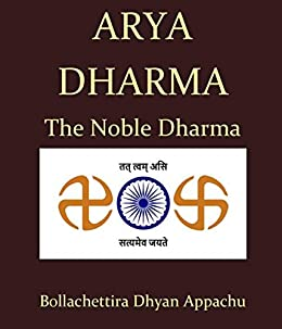 Arya Dharma - The Noble Dharma by Bollachettira Dhyan Appachu