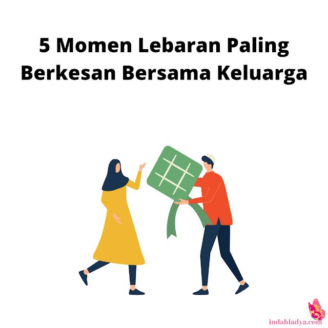5 Momen Lebaran Paling Berkesan