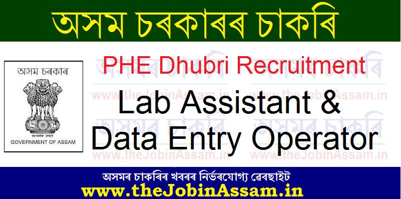 PHE Dhubri Recruitment 2021: 02 Lab Assistant & DEO Vacancy