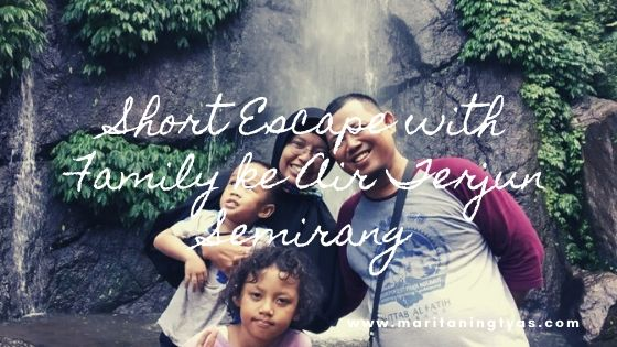 Short Escape with Family ke Air Terjun Semirang