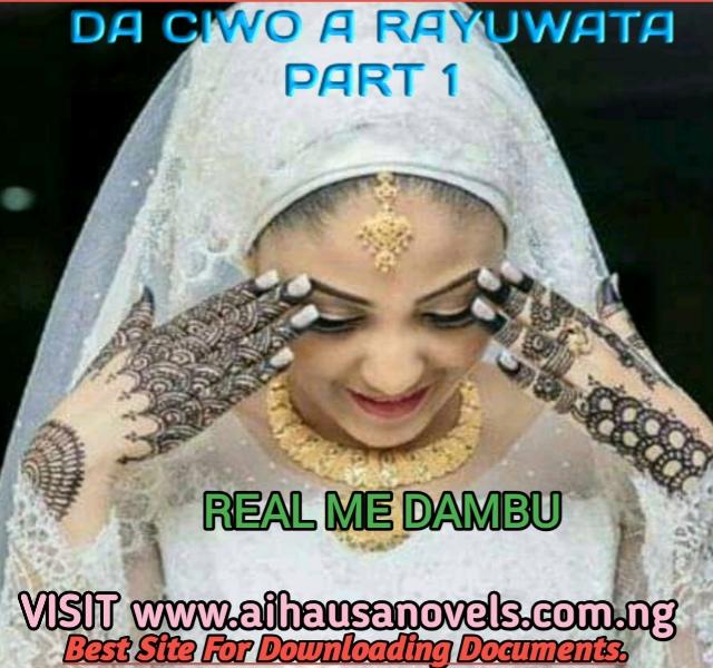 DA CIWO A RAYUWATA PART 1 Hausa Novel By Real Me Dambu