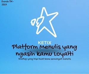 Ketix, Platform Menulis Cerita Selain Wattpad yang Ngasih Kamu Royalti.