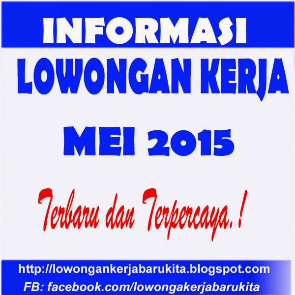 Kumpulan Lowongan Kerja Di Bandung Berita Harian Lowongan Kerja Kumpulan Berita Lowongan Kumpulan Lowongan Kerja Terbaru Mei 2015 Informasi Lowongan Kerja