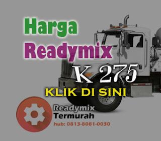 HARGA BETON READY MIX K 275 2018