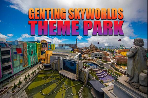 SkyWorlds Theme Park Genting Highlands