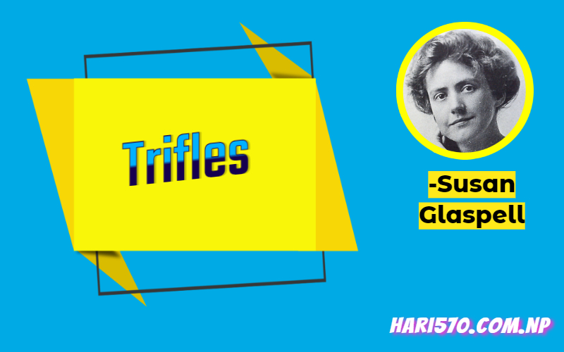 Trifles by Susan Glaspell Summary