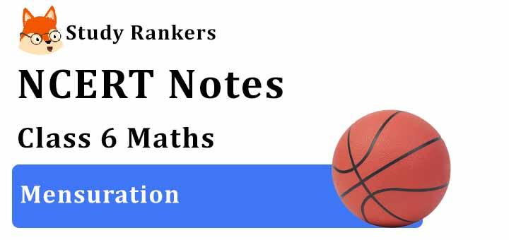 Chapter 10 Mensuration Class 6 Notes Maths