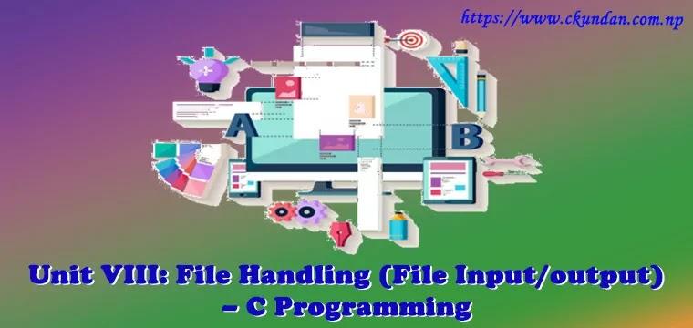 File Handling (File Input/output) – C Programming