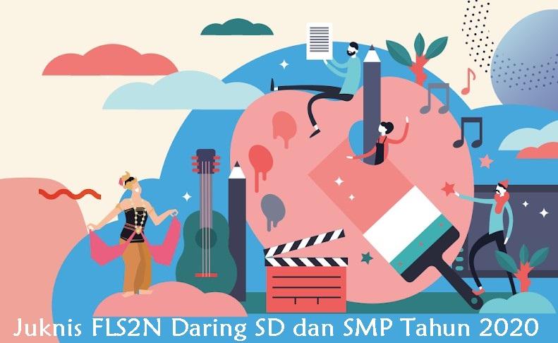 Juknis FLS2N Daring SD dan SMP Tahun 2020