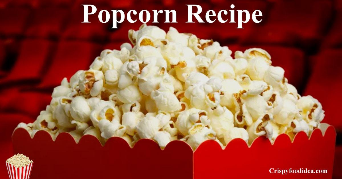 Movie Theater Popcorn Recipe - Crispyfoodidea.com