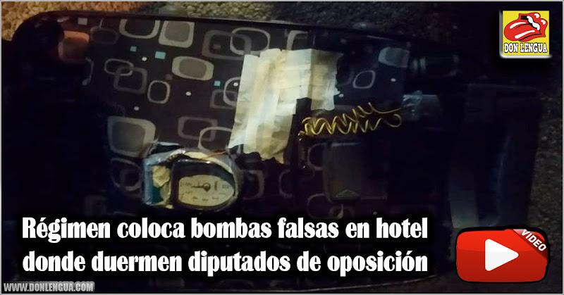 Régimen coloca bombas falsas en hotel donde duermen diputados de oposición