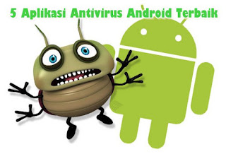 Aplikasi Antivirus Ampuh Untuk Android Terbaik