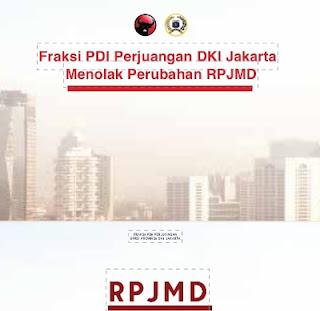 Banyak Target PEMPROV Tidak Tercapai, Fraksi PDI Perjuangan DPRD DKI Jakarta Tolak Perubahan RPJMD