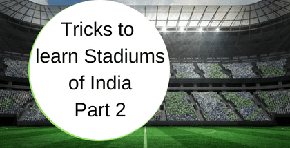 Tricks to Learn Stadiums in India Part- 2